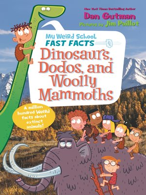cover image of Dinosaurs, Dodos, and Woolly Mammoths